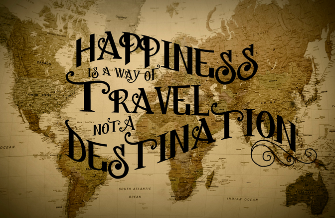 Picture world map and quote Happiness is a way of travel not a destination